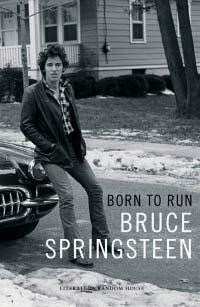 BIOGRAFÍA Born to Run Bruce Springsteen Random House / 2016 480 páginas